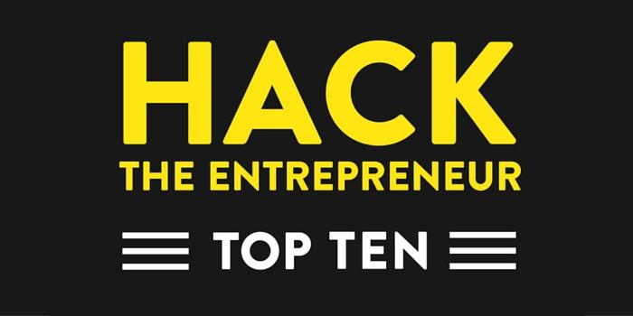 Hack the Entrepreneur Top Ten
