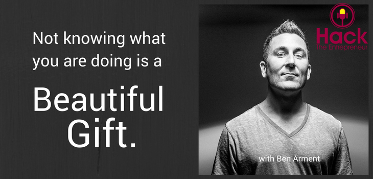 HTE 003: Not Knowing What You Are Doing is a Beautiful Gift