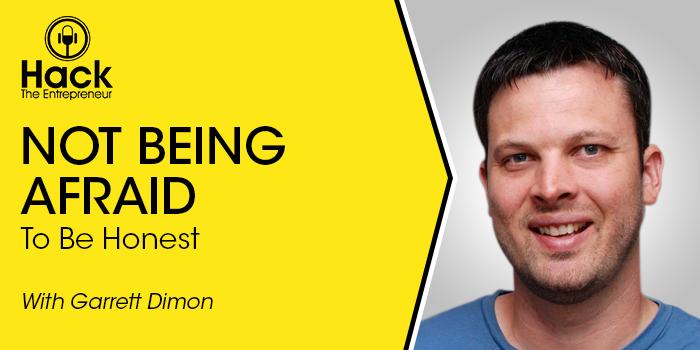HTE 065: Garrett Dimon on Not Being Afraid to be Honest