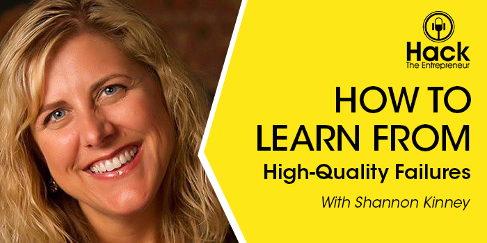 How to Learn From High-Quality Failures w/ Shannon Kinney