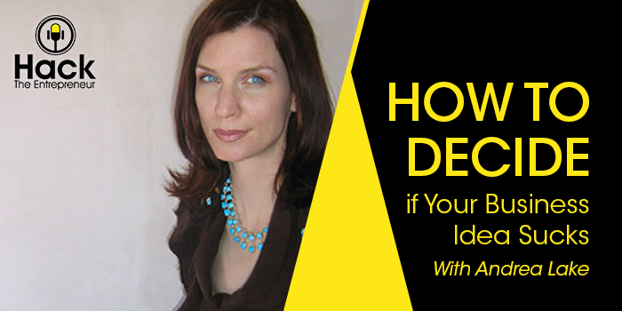 How to Decide if Your Business Idea Sucks
