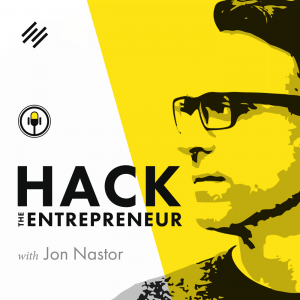 Hack the Entrepreneur podcast with Jon Nastor