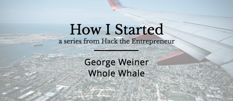 How I Started George Weiner