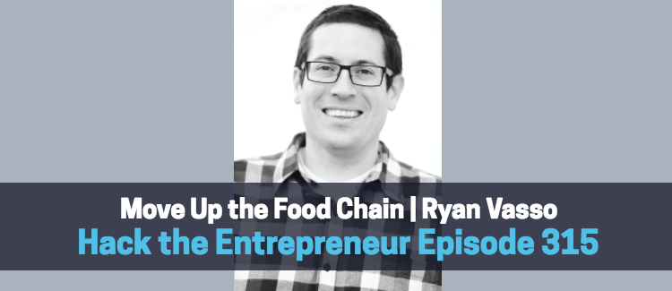 Move Up the Food Chain | Ryan Vasso