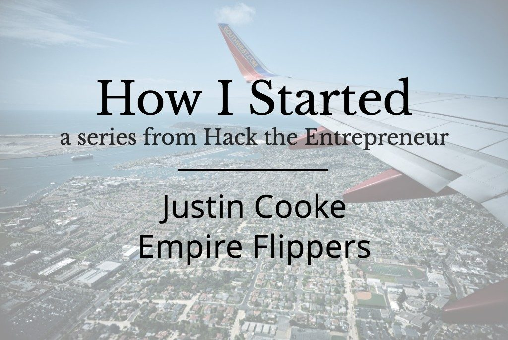 How I Started: Justin Cooke of Empire Flippers