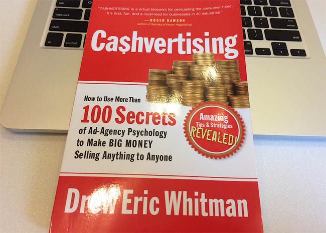 CA$HVERTISING - How to Use More than 100 Secrets of Ad-Agency Psychology to Make Big Money Selling Anything to Anyone by Drew Eric Whitman