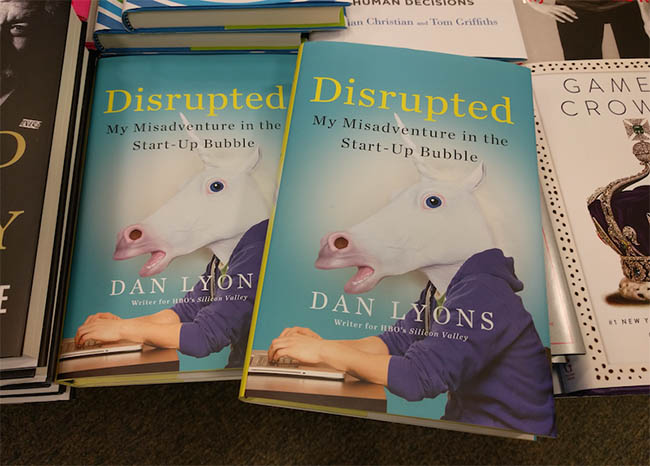 Disrupted - My Misadventure in the Start-Up Bubble by Dan Lyons
