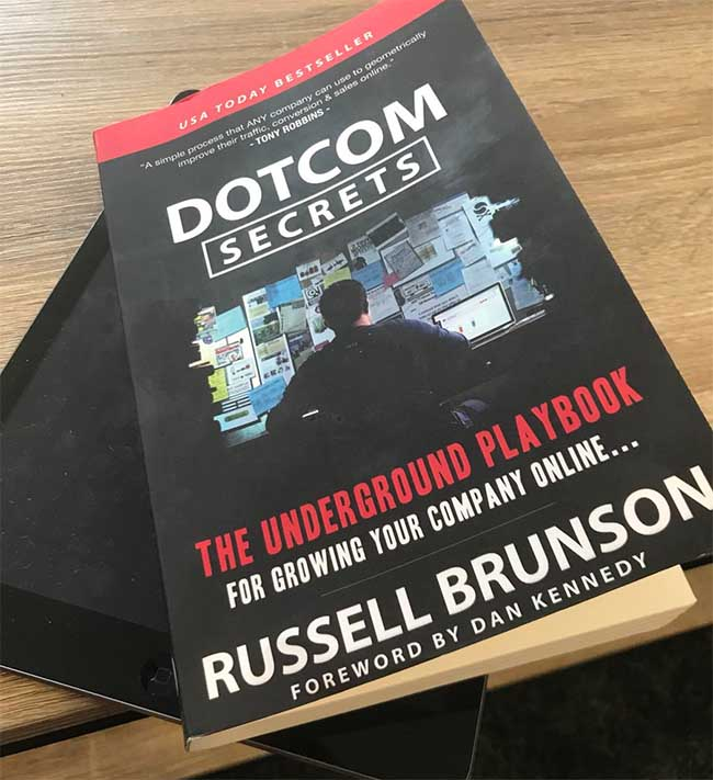 DotCom Secrets - The Underground Playbook for Growing Your Company Online by Russell Brunson