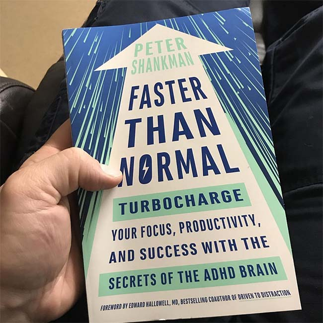 Faster Than Normal - Turbocharge Your Focus, Productivity, and Success with the Secrets of the ADHD Brain by Peter Shankman
