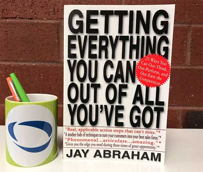Getting Everything You Can Out of All You_ve Got - 21 Ways You Can Out-Think, Out-Perform, and Out-Earn the Competition by Jay Abraham