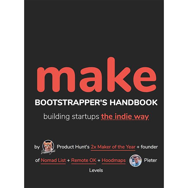 MAKE - Bootstrapper's Handbook by Pieter Levels