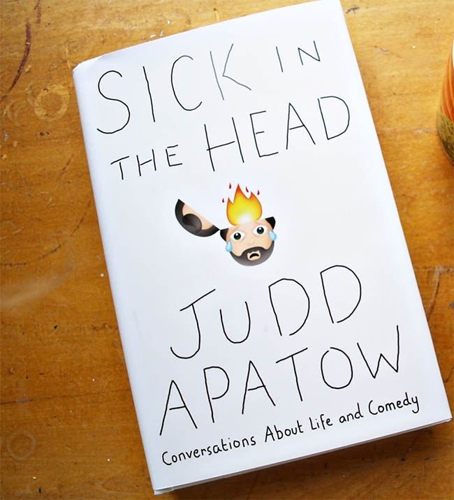 Sick in the Head - Conversations About Life and Comedy by Judd Apatow