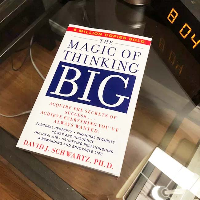 The Magic of Thinking Big - Acquire the Secrets of Success and Achieve Everything You've Always Wanted