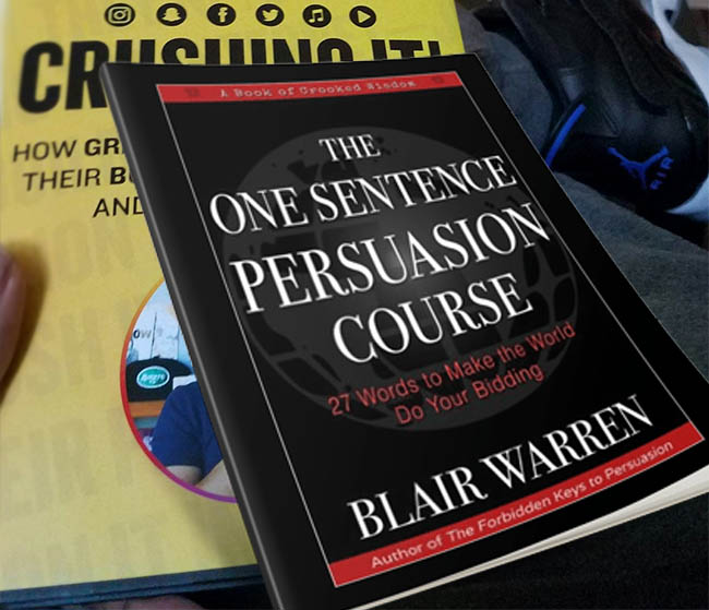 The One Sentence Persuasion Course - 27 Words to Make the World Do Your Bidding by Blair Warren
