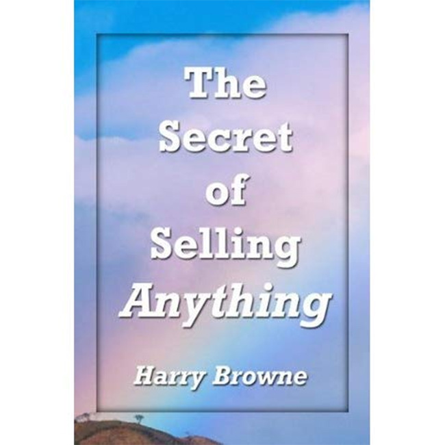 The Secret of Selling Anything by Harry Browne
