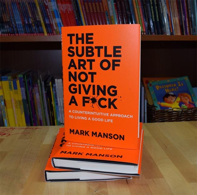 The Subtle Art of Not Giving a F_ck - A Counterintuitive Approach to Living a Good Life by Mark Manson