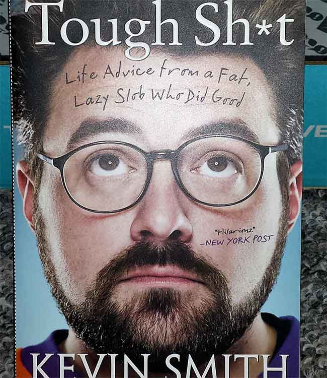 Tough Sh_t - Life Advice from a Fat, Lazy Slob Who Did Good by Kevin Smith