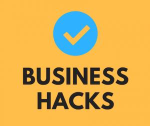 21 business hacks for entrepreneurs