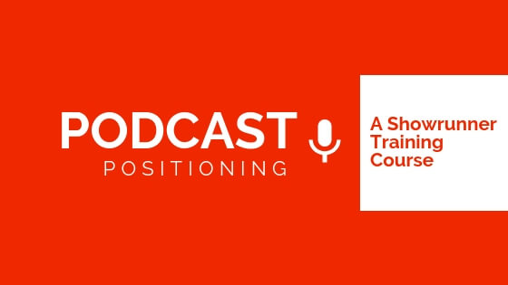 how to start a podcast with positioning