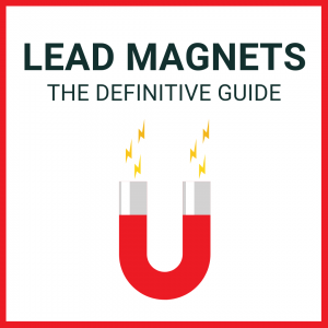 lead magnets_ the definitive guide for 2019