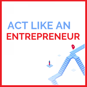 act like an entrepreneur