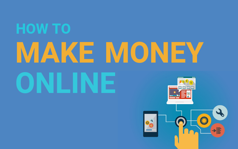 How To Make Money Online: A Step-By-Step Guide 2021-2022