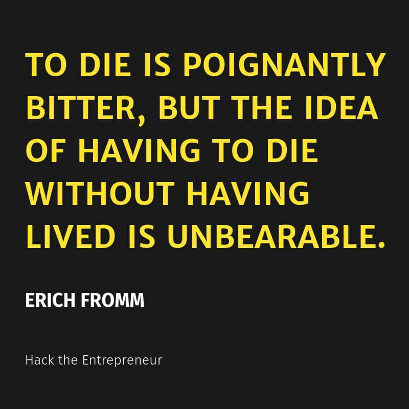 mindset quotes erich fromm to die without having lived