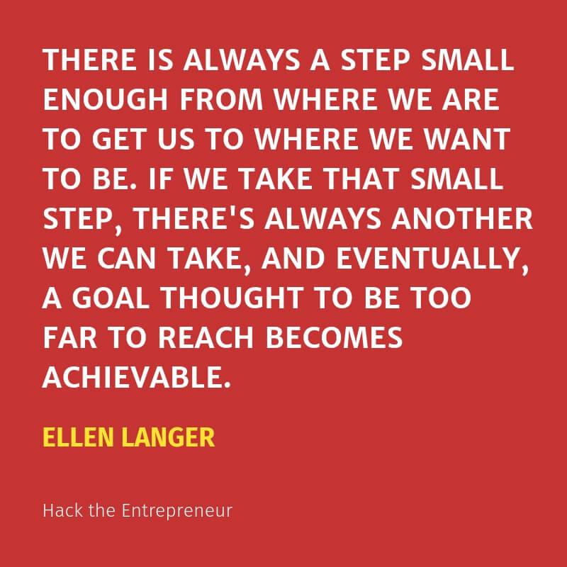 motivation quotes hustle ellen langer small step