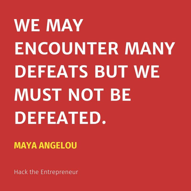motivation quotes hustle maya angelou we may encounter many defeats