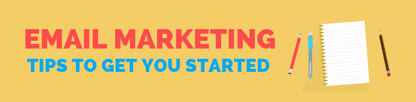 EMAIL marketing tips to get you started