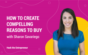 Sharon Savariego How to Create Compelling Reasons to Buy