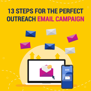 13 steps for the perfect email outreach campaign