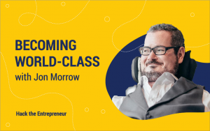 Jon Morrow Interview on Becoming World Class