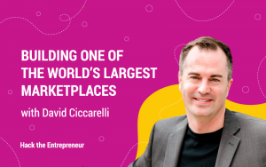 David Ciccarelli: Building one of the world's largest marketplaces
